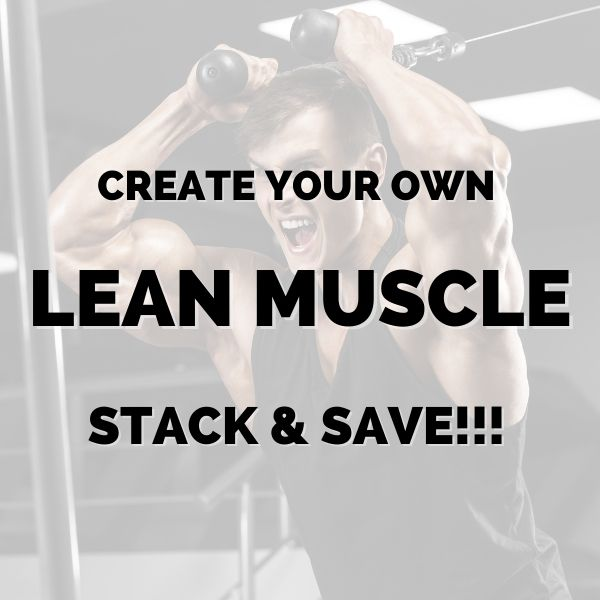 Create your own lean muscle stack & save